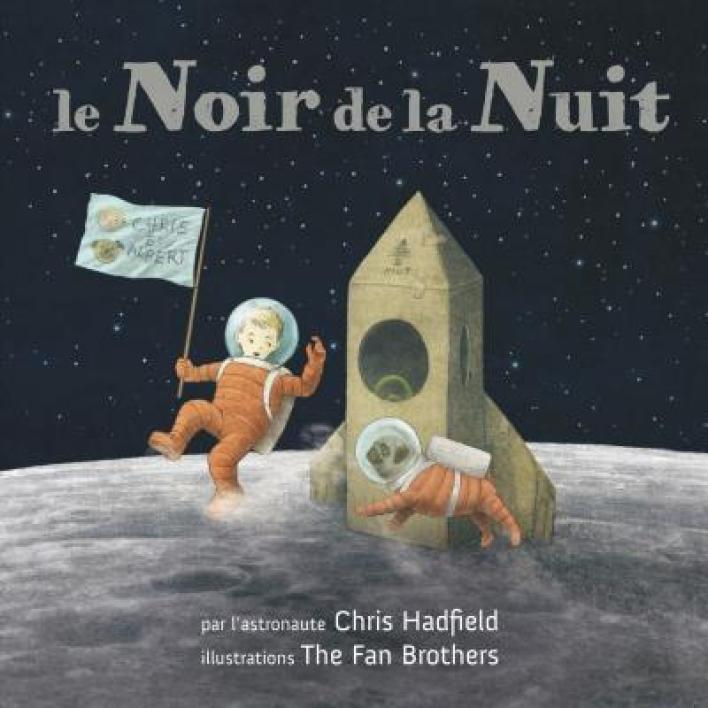 Le noir de la nuit de Chris Hadfield, Kate Fillion et The Fan Brothers