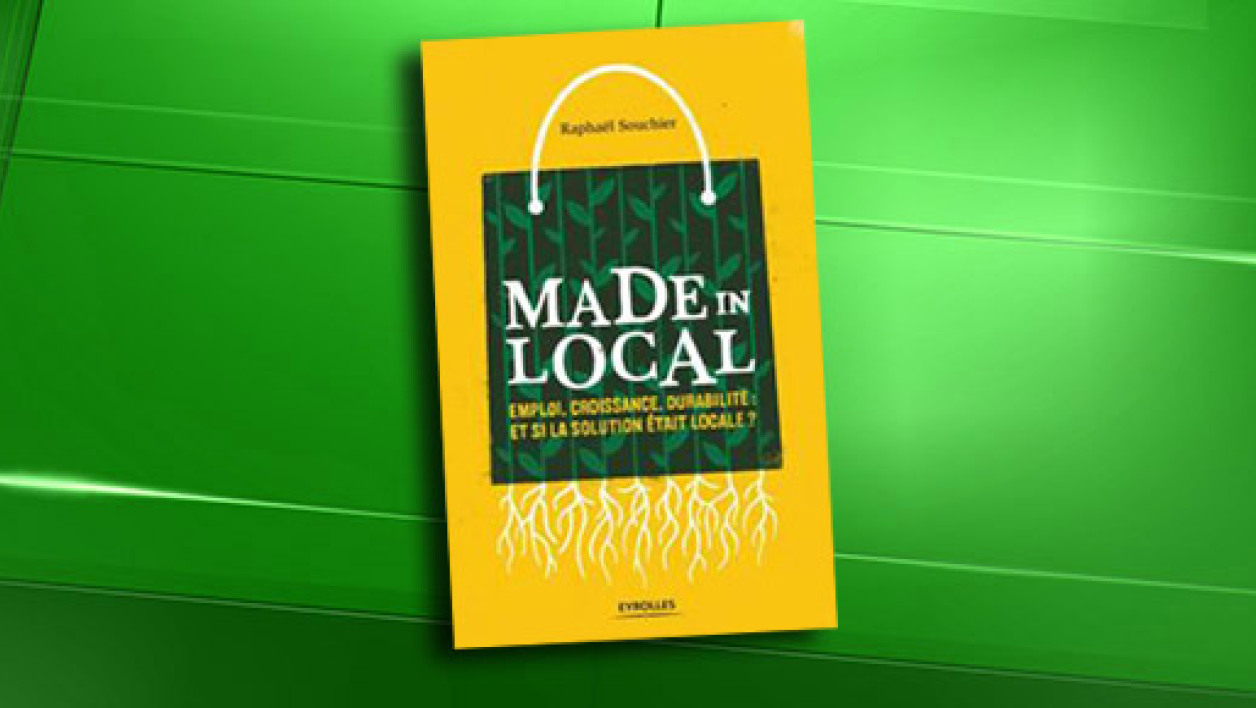 """Made in local"", de Raphaël Souchier (éditions Eyrolles)"