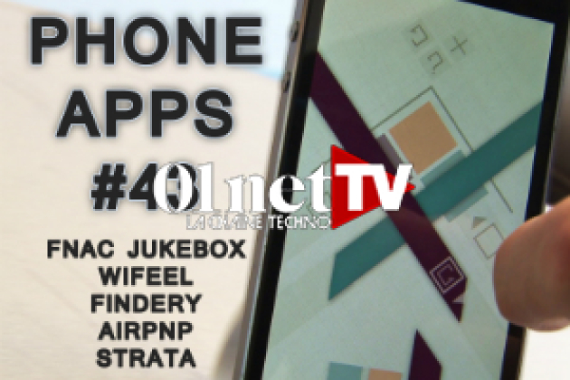 Phone Apps #43 : Fnac Jukebox, WiFeel, Strata, Findery, AirPnP (vidéo)