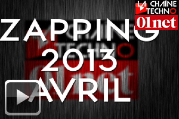 Zapping Techno 4/10 : retour sur Avril 2013