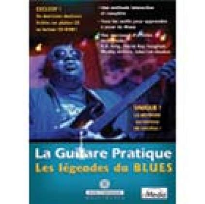 La Guitare pratique : Les Légendes du blues