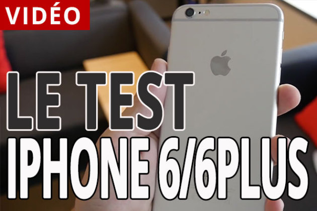 Le grand test de l'iPhone 6 et de l'iPhone 6 Plus (vidéo)